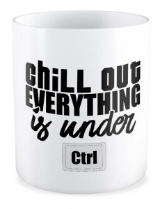 Kubek dla informatyka Chill out everything is under Ctrl